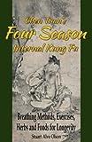 Chen Tuan's Four Season Internal Kungfu: Breathing Methods, Exercises, Herbs and Foods for Longevity
