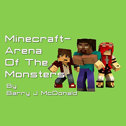 Minecraft - Arena of the Monsters audiobook cover art