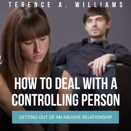 How to Deal with a Controlling Person Audiobook By Terence Williams cover art