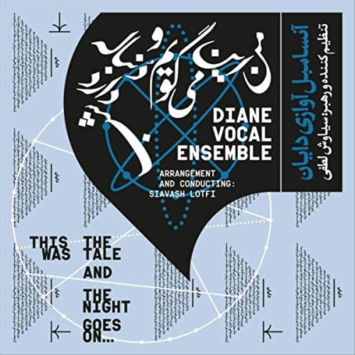 Siavash Lotfi & Diane Vocal Ensemble