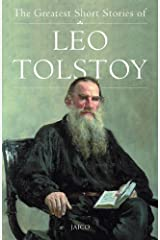 The Greatest Short Stories of Leo Tolstoy Kindle Edition