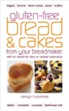 Gluten-Free Bread & Cakes from Your Breadmaker (Real Food)