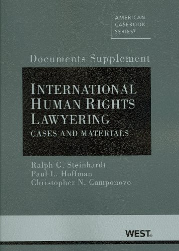 Documents Supplement to International Human Rights Lawyering, Cases and Materials (American Casebook