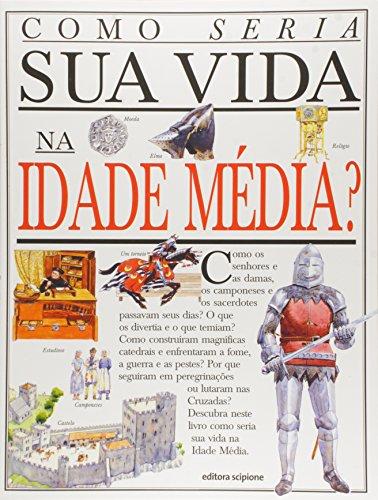 Como seria sua vida na Idade Média?