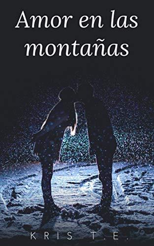 Amor en las montañas de Kris T.E.