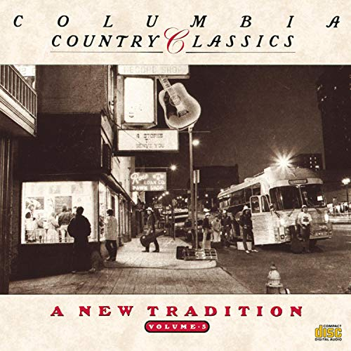Columbia Country Classics, Vol. 5: A New Tradition