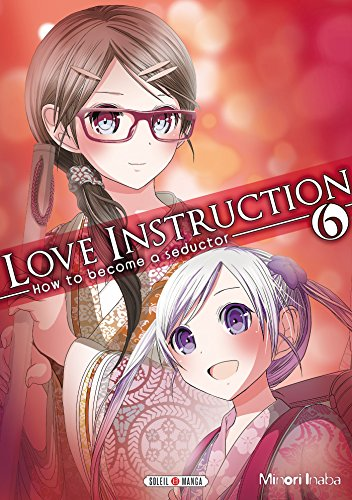 Love Instruction T06: How to become a seductor