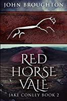 Red Horse Vale: Large Print Edition