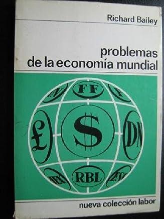 PROBLEMAS DE LA ECONOMÍA MUNDIAL [Tapa blanda] by BAILEY, Richard