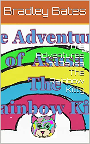 The Adventures of Asusa The Rainbow Kitty (English Edition)