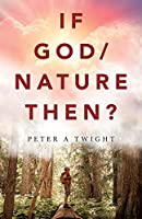 If God / Nature, Then?