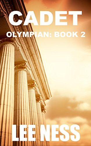 Book: Cadet (Olympian Book 2) by Lee Ness