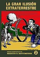 Obras completas de Martin Kottmeyer. 2: La gran ilusión extraterrestre