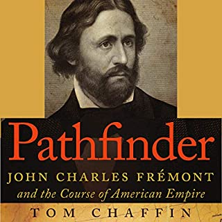 Pathfinder: John Charles Fremont and the Course of American Empire audiobook cover art