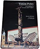Totem Poles, Volume I: According to Crests and Topics (Distributed for the Canadian Museum of Civilization)