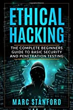 ETHICAL HACKING: The Complete Beginners Guide to Basic Security and Penetration Testing