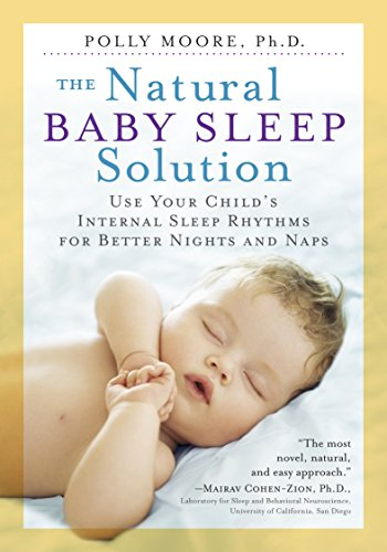 natural sleeps The Natural Baby Sleep Solution: Use Your Child's Internal Sleep Rhythms for Better Nights and Naps