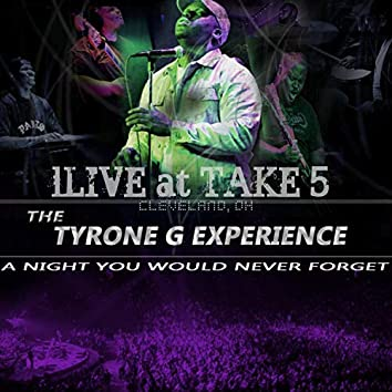 Tyrone G Live at Take 5 Cleveland, OH