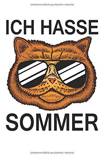 Ich hasse Sommer - Lustige Katze Notizbuch (Taschenbuch DIN A 5 Format Liniert): Katzenliebhaber Geschenk Notizbuch, Notizheft, Schreibheft, Tagebuch. ... nicht mögen. Witzige Katze mit Sonnenbrille.