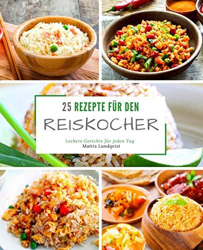 25 Rezepte für den Reiskocher: L...