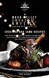 The Wood Pellet Smoker and Grill Cookbook: Luscious BBQ Lamb Recipes
