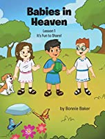 Babies in Heaven: Lesson 1: It's Fun to Share!