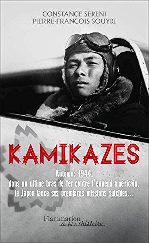 Kamikazes: 25 octobre 1944 - 15 août 1945 (Au fil de l'histoire)