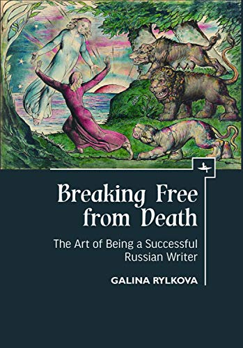 Breaking Free from Death: The Art of Being a Successful Russian Writer (English Edition)