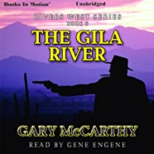 The Gila River: Rivers West Series, Book 6
