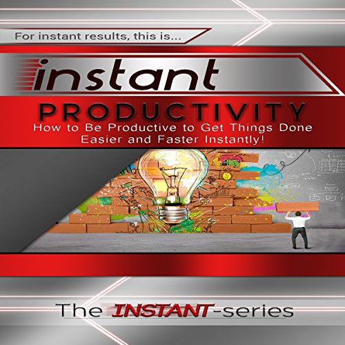 Instant Productivity     How to Be Productive to Get Things Done Easier and Faster Instantly: INSTANT Series              By:                                                                                                                                 The INSTANT-Series                               Narrated by:                                                                                                                                 The INSTANT-Series                      Length: 28 mins     1 rating     Overall 1.0
