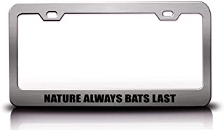 Custom Brother - Nature Always Bats Last Enviroment Recycle Green Steel Metal License Plate Frame Ch