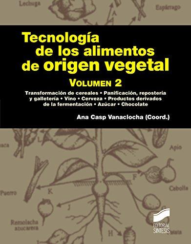 Tecnología de los alimentos de origen vegetal. Volumen 2 (Manuales científico-técnicos nº...
