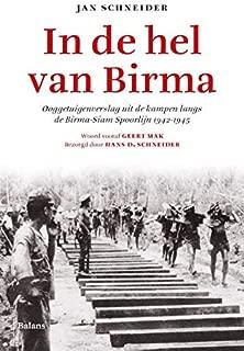 In de hel van Birma: Ooggetuigenverslag uit de kampen langs de Birma-Siam Spoorlijn 1942-1945 (Dutch Edition)