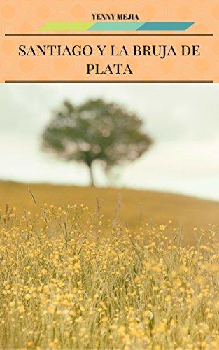 SANTIAGO Y LA BRUJA DE PLATA