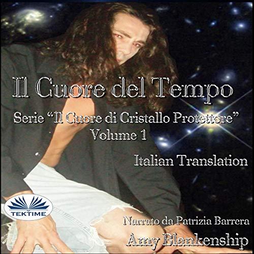 Il Cuore Del Tempo [The Heart of Time] audiobook cover art