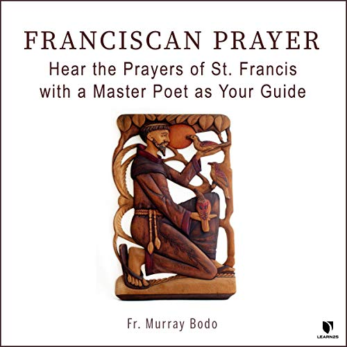 Franciscan Prayer: Hear the Prayers of St. Francis with a Master Poet as Your Guide copertina