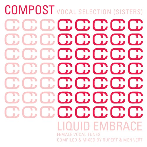 Compost Vocal Selection (Sisters) - Liquid Embrace - Female Vocal Tunes - compiled & mixed by Rupert & Mennert