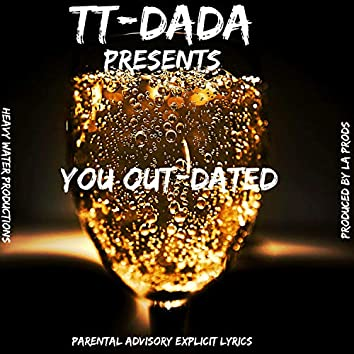 You Out Dated