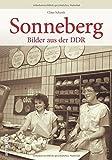Sonneberg Bilder aus der DDR, historischer Bildband zur Regionalgeschichte und Alltagsgeschichte während der DDR, mit mehr als 160 großteils...