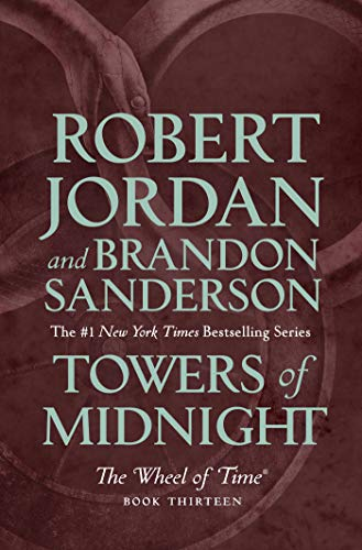Towers of Midnight: Book Thirteen of The Wheel of Time (English Edition)