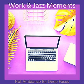 Hot Ambiance for Deep Focus