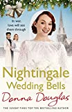 Nightingale Wedding Bells: A heartwarming wartime tale from the Nightingale Hospital (Nightingales, Band 11) - Donna Douglas
