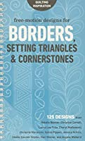 Free-motion Designs for Borders, Setting Triangles & Cornerstones: 125 Designs