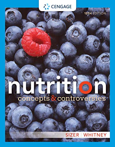 Nutrition: Concepts and Controversi…