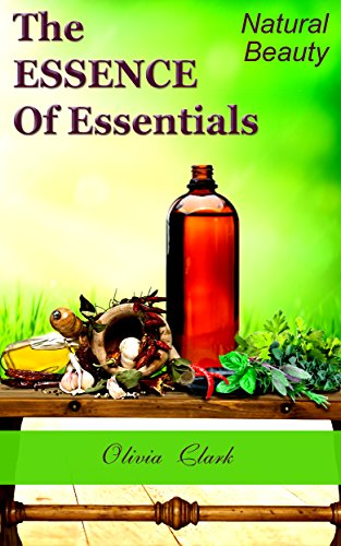 Essence Of Essentials: Natural Beauty (English Edition)