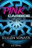 Pink Carbide: Silicon Sonata (English Edition)