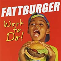 Work To Do! by Fattburger (2004-09-21)
