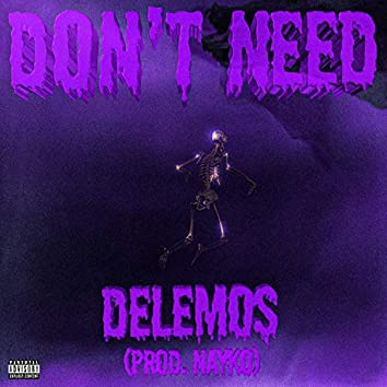 Don't Need