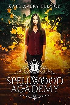 Spellwood Academy by [Kate Avery Ellison]