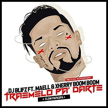 Traemelo Pa Darte (feat. Maell & Xherry Boom Boom)